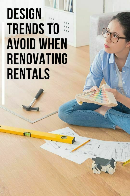 Design Trends to Avoid When Renovating Rentals